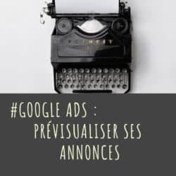 Prévisualiser annonces textuelles Google Adwords