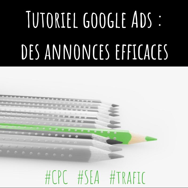Tutoriel pour rédiger des annonces texte Google Ads (Adwords) cliquées